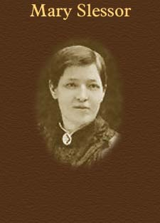 mary mitchell slessor a scottish missionary